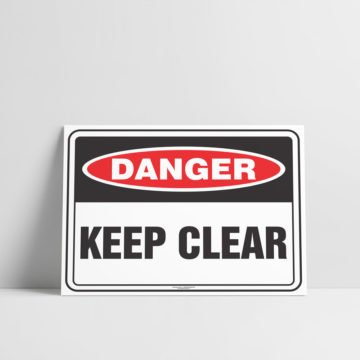 Keep Clear Sign - Danger Sign - Hazard Signs NZ