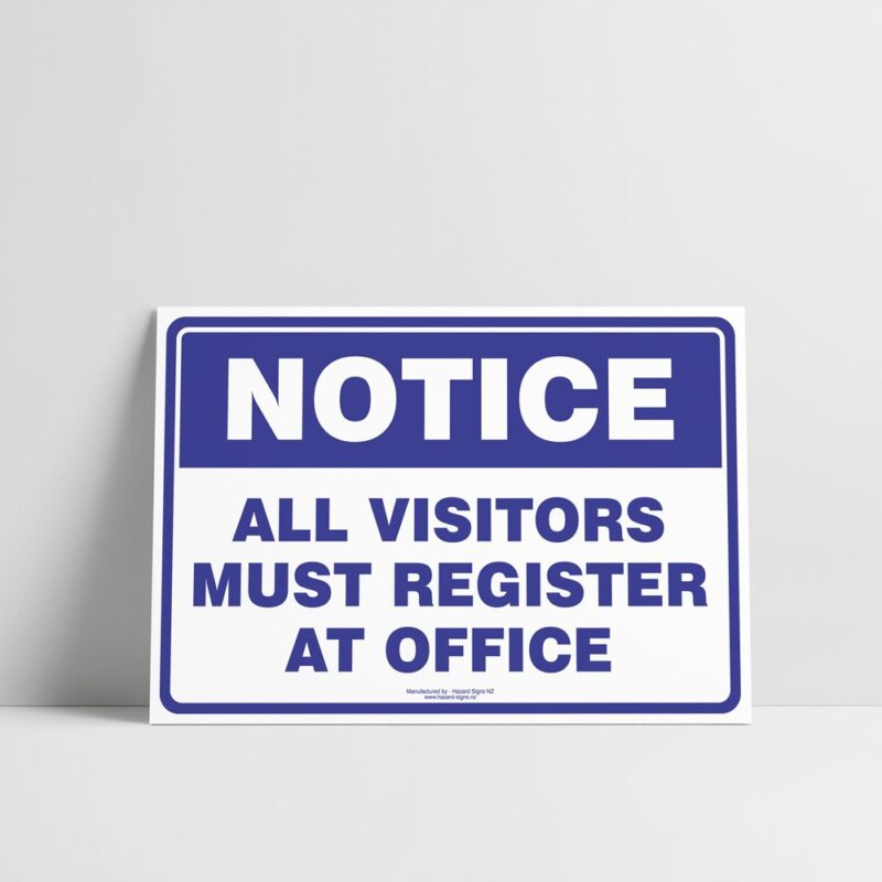All Visitors Must Register At Office Sign - Notice/Information Signs - Hazard Sign NZ
