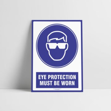 Eye Protection Must Be Worn Sign - Mandatory Signs - Hazard Signs NZ