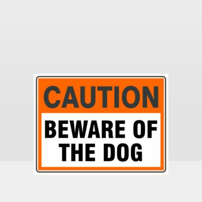Caution Beware Of The Dog Sign