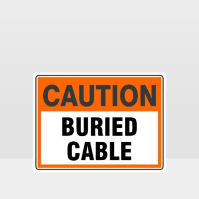 Caution Buried Cable Sign