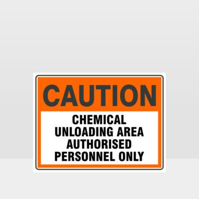 Caution Chemical Unloading Area Sign