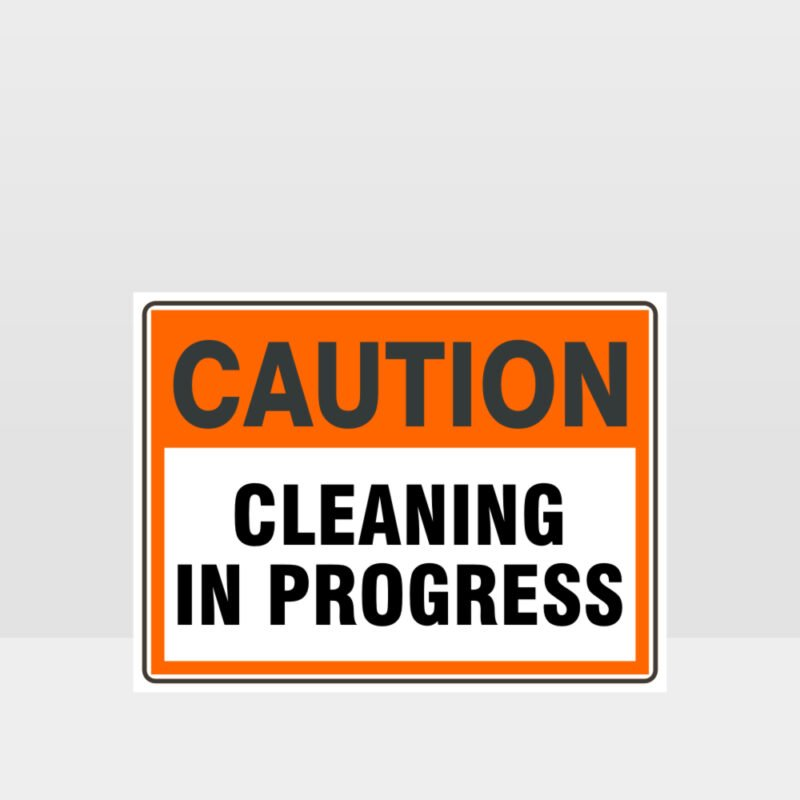 Cleaning Signs - Caution Cleaning In Progress Sign
