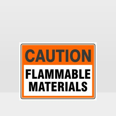 Caution Flammable Materials Sign