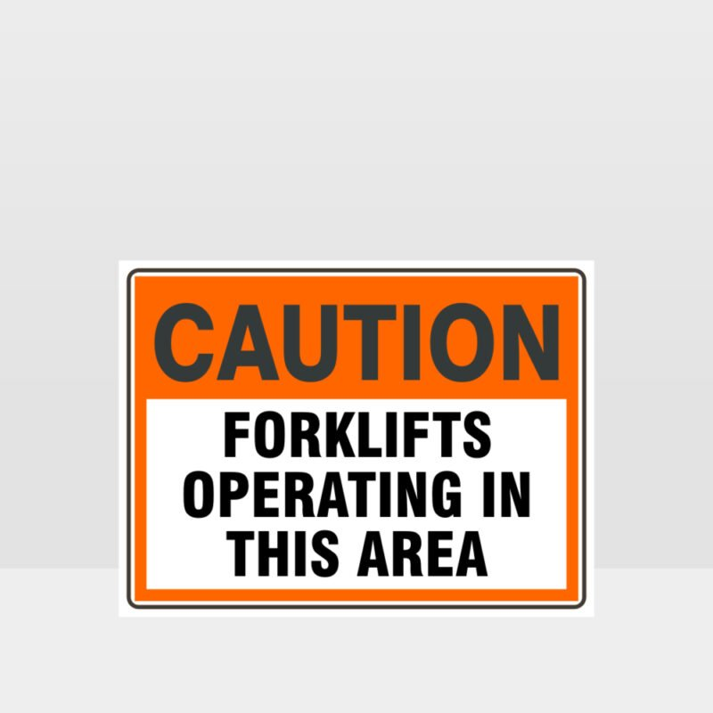 Caution Forklifts Operating In This Area Sign