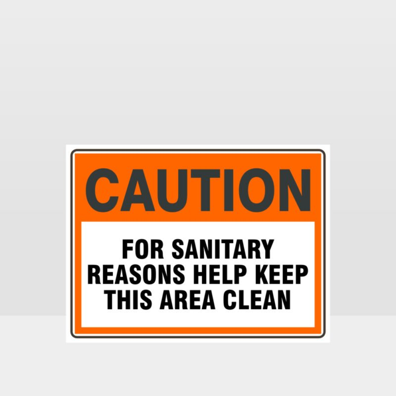 Caution For Sanitary Reasons Sign