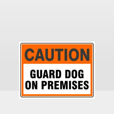 Caution Guard Dog On Premises Sign