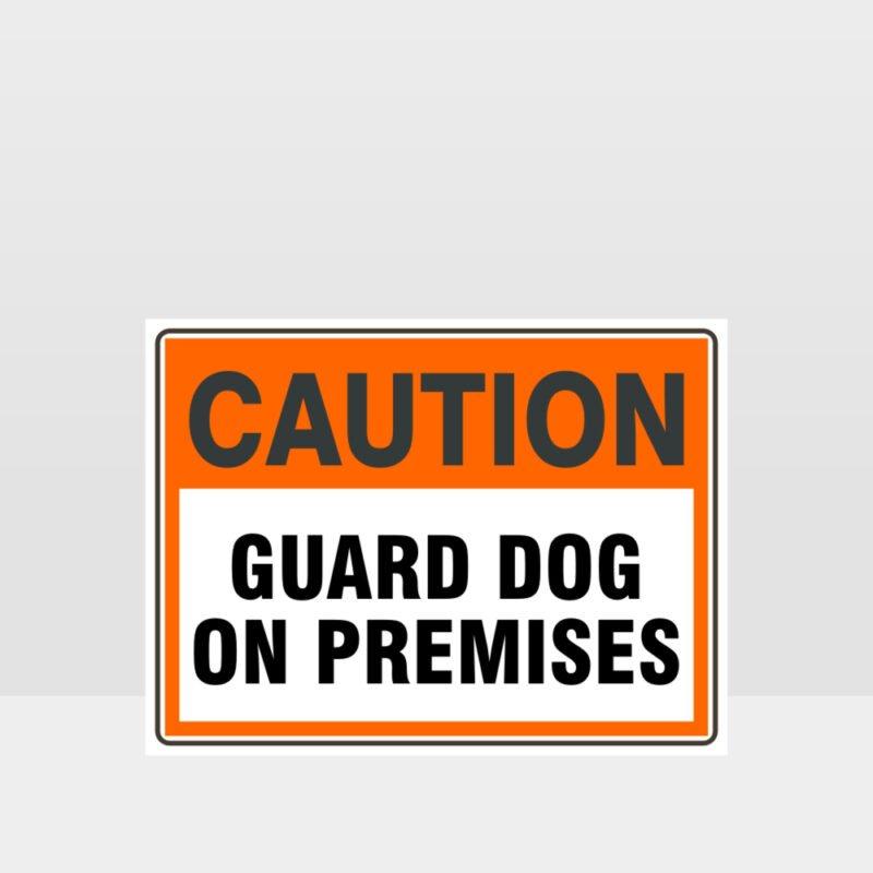 Caution Guard Dog On Premises Sign