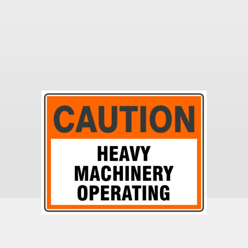 Caution Heavy Machinery Operating Sign