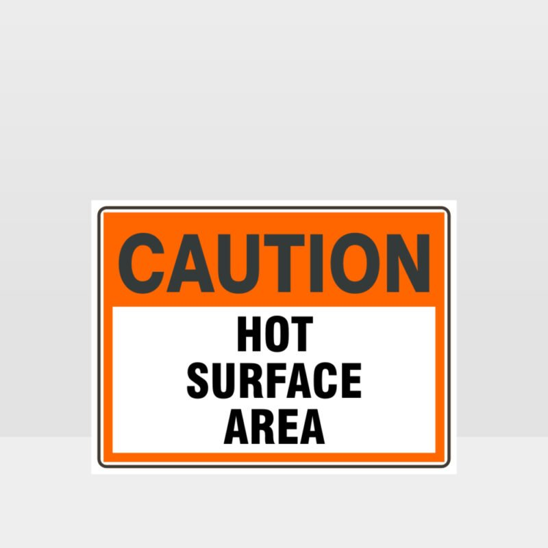 Caution Hot Surface Area Sign