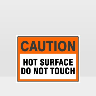 Caution Hot Surface Do Not Touch Sign