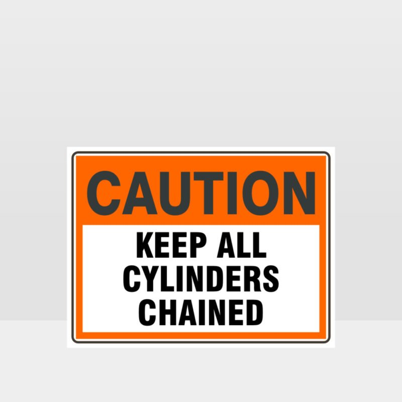 Caution Keep All Cylinders Chained Sign