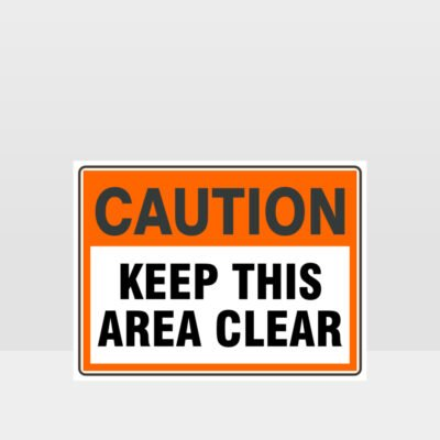 Caution Keep This Area Clear Sign