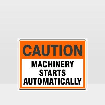 Caution Machinery Starts Automatically Sign