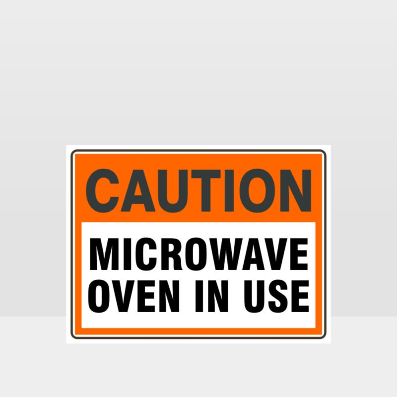 Caution Microwave Oven In Use Sign