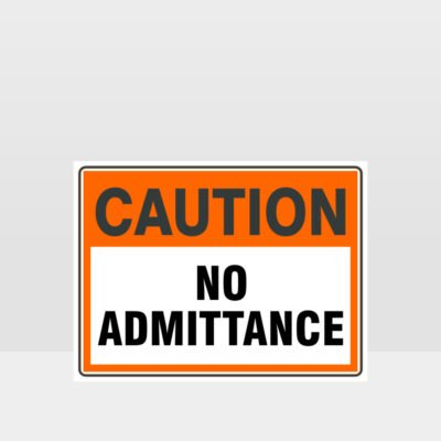 Caution No Admittance Sign