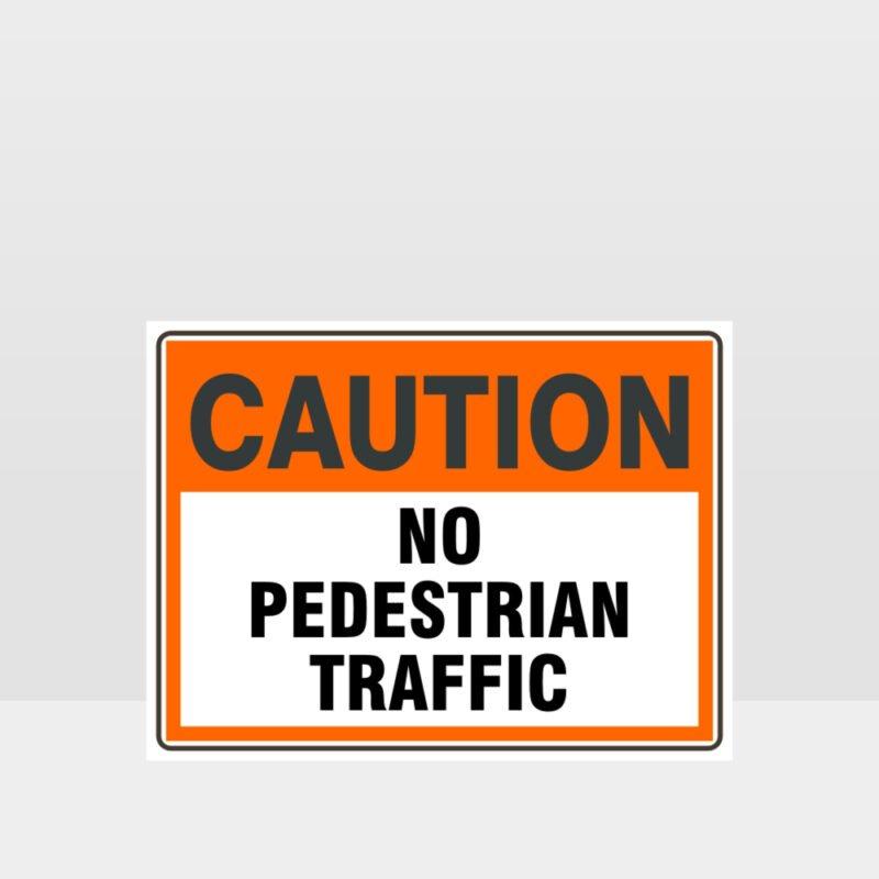 Caution No Pedestrian Traffic Sign