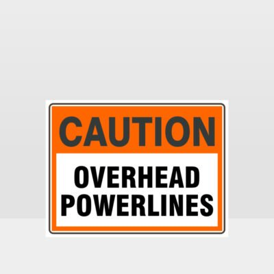 Caution Overhead Powerlines Sign