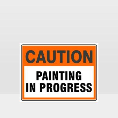 Caution Painting In Progress Sign