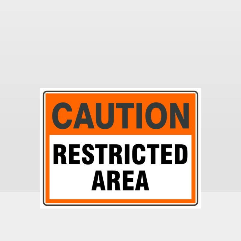 Caution Restricted Area Sign