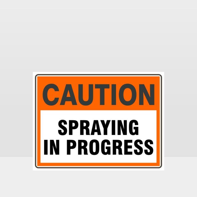 Caution Spraying In Progress Sign