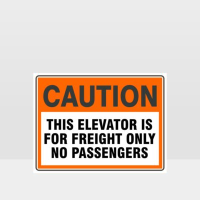 Caution This Elevator Is For Freight Only Sign