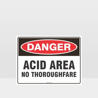 Danger Acid Area No Thoroughfare