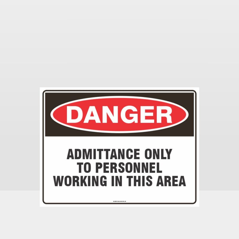 Danger Personnel Admittance Only Sign