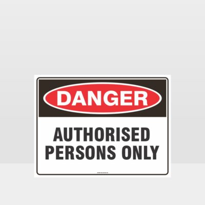 Danger Authorised Persons Only