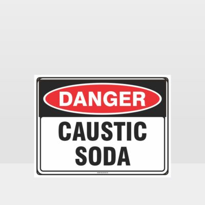 Danger Caustic Soda Sign