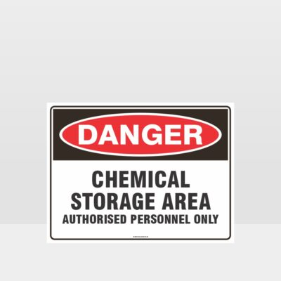 Danger Chemical Storage Area Authorised Personnel Only Sign