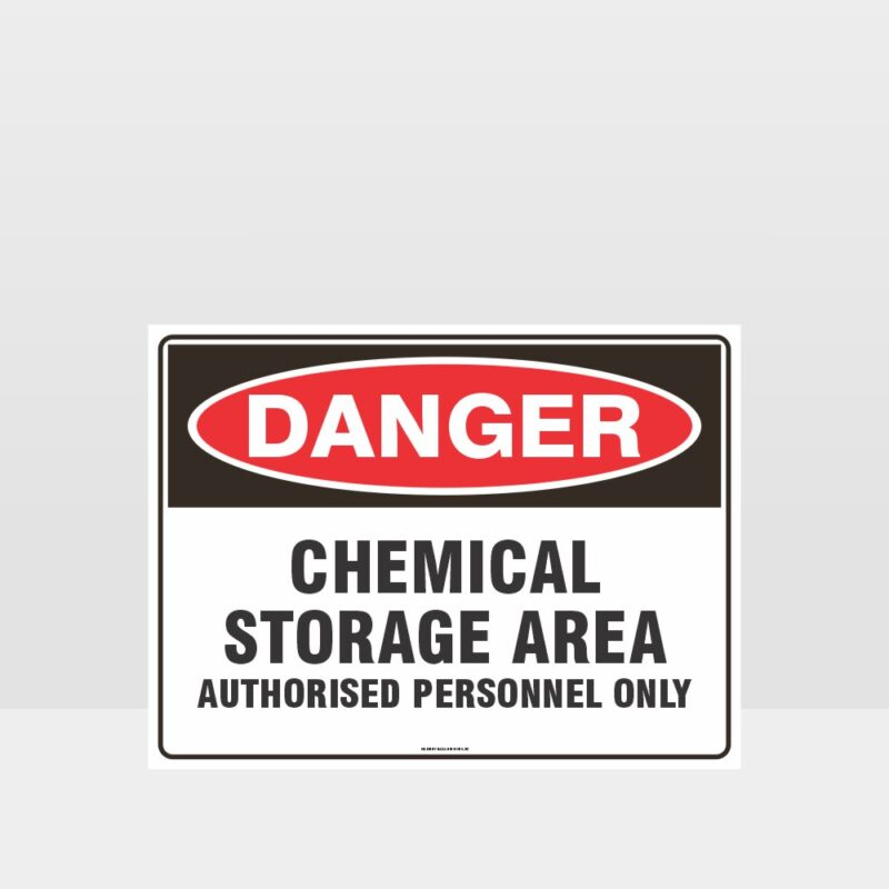 Danger Chemical Storage Area Authorised Personnel Only