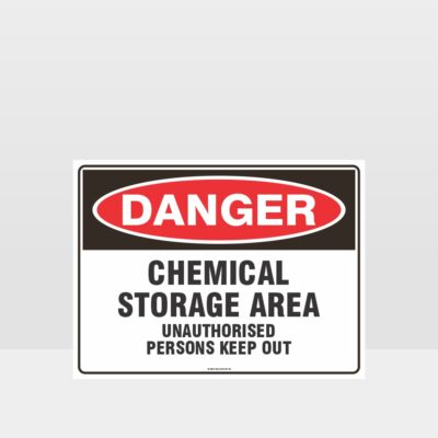 Danger Chemical Storage Area Unauthorised Persons Keep Out Sign