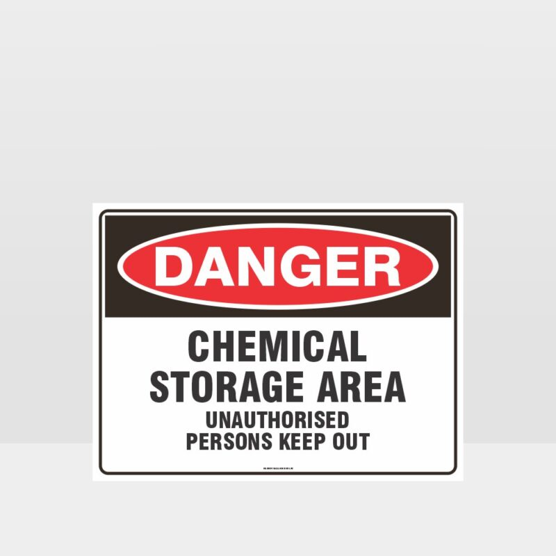 Danger Chemical Storage Area Unauthorised Persons Keep Out