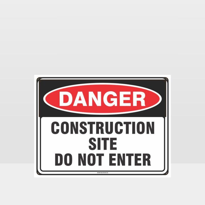 Danger Construction Site Do Not Enter sign