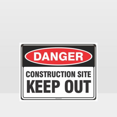 Danger Construction Site Keep Out 1 sign