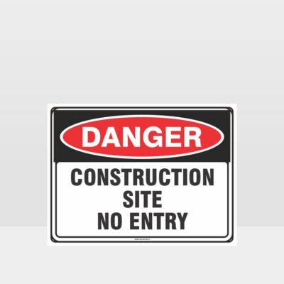 Danger Construction Site No Entry sign