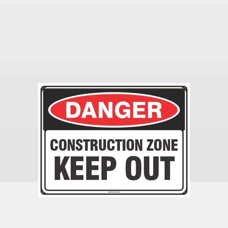 Danger Construction Zone Keep Out sign