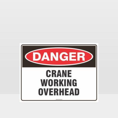 Danger Crane Working Overhead Sign