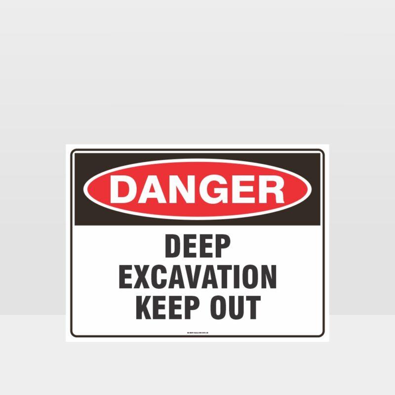 Danger Deep Excavation Keep Out Sign