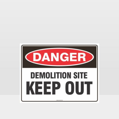 Danger Demolition site Keep Out Sign