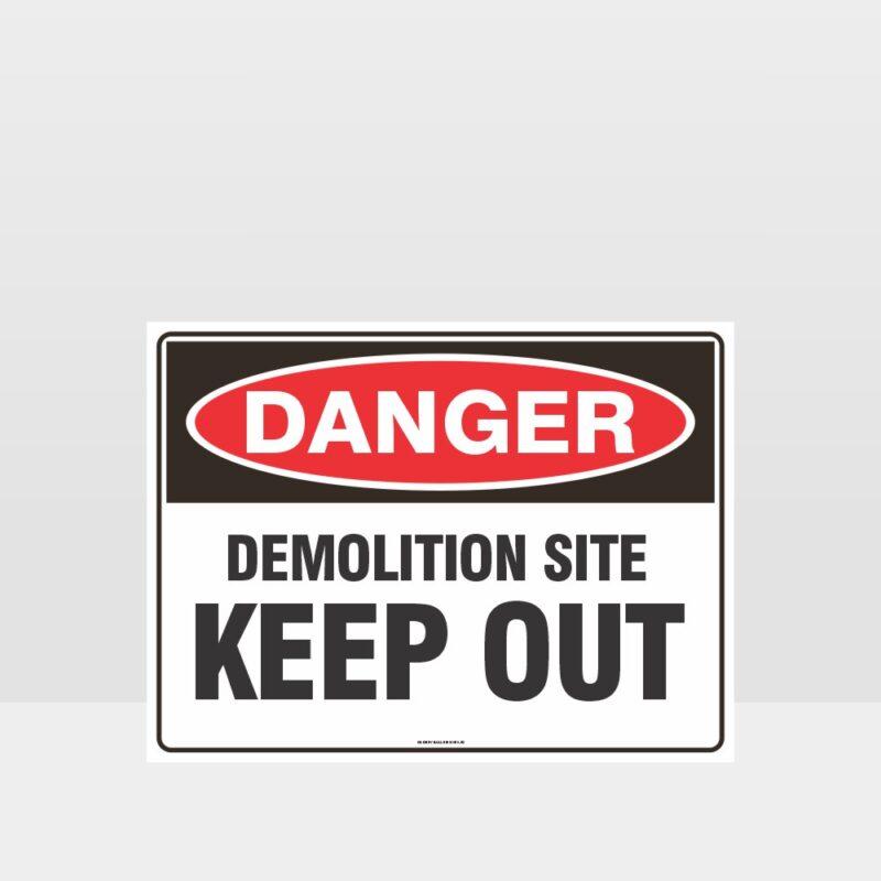 Danger Demolition site Keep Out Sign