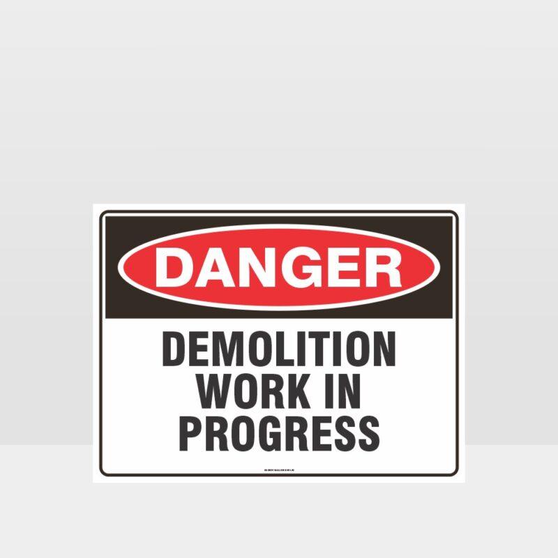 Danger Demolition Work In Progress Sign