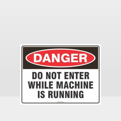 Do Not Enter While Machine Is Running Sign