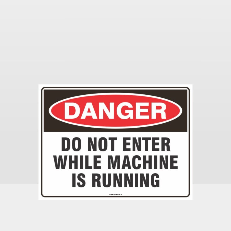 Danger Do Not Enter While Machine is Running