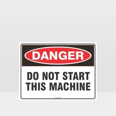 Danger Do Not Start This Machine Sign
