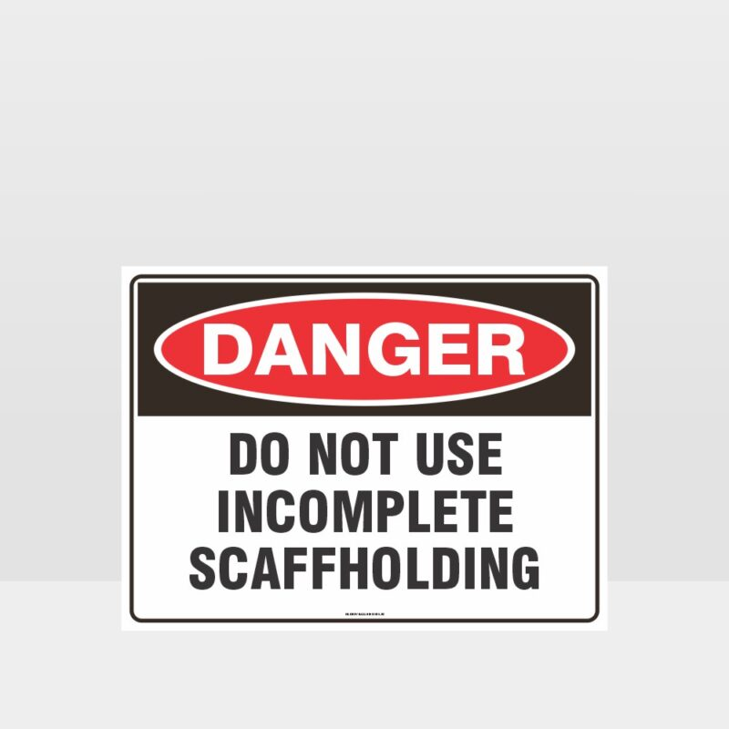 Danger Do Not Use Incomplete Scaffolding