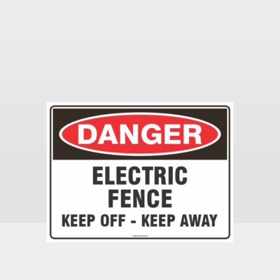 Danger Electric Fence Keep Away Sign