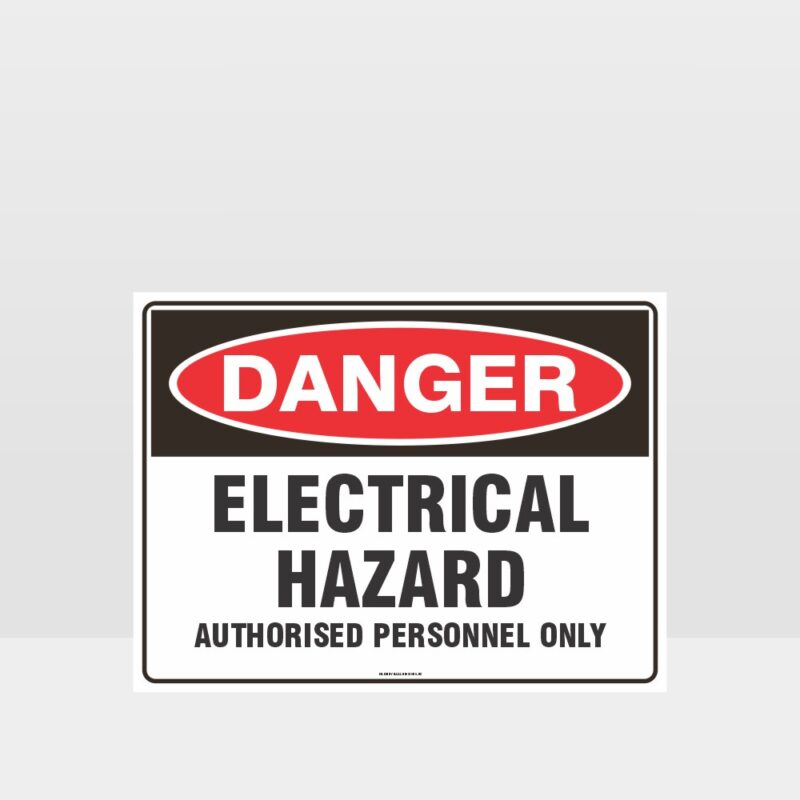 Danger Electrical Hazard Authorised Personnel Sign
