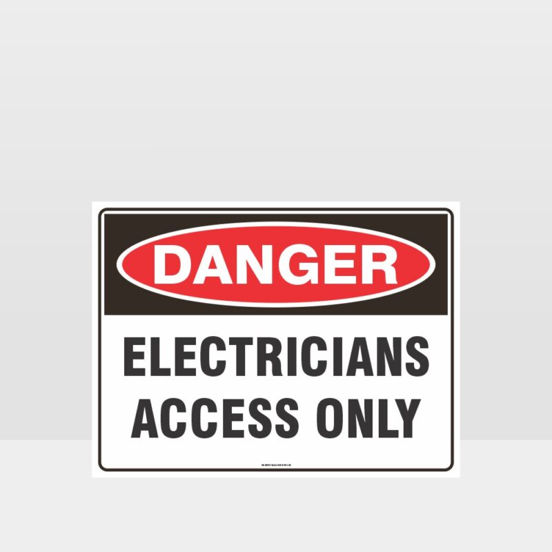 Danger Electricians Access Only Sign